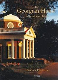 The Georgian House in America and Britain by Steven Parissien image