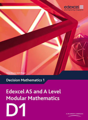 Edexcel AS and A Level Modular Mathematics Decision Mathematics 1 D1 by Keith Pledger