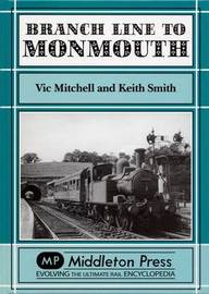 Branch Lines to Monmouth by Vic Mitchell image