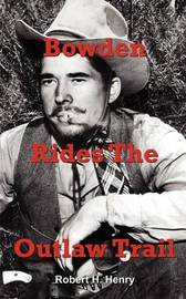 Bowden Rides the Outlaw Trail by Robert H. Henry image