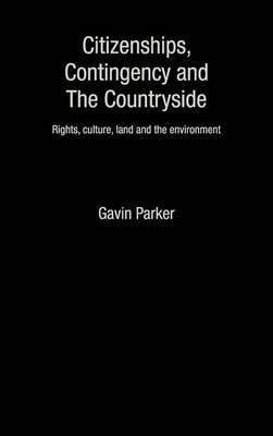 Citizenships, Contingency and the Countryside by Gavin Parker