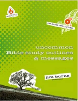 Uncommon Bible Study Outlines & Messages by Jim Burns image