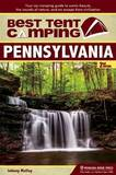 Best Tent Camping: Pennsylvania: Your Car-Camping Guide to Scenic Beauty, the Sounds of Nature, and an Escape from Civilization by Matt Willen
