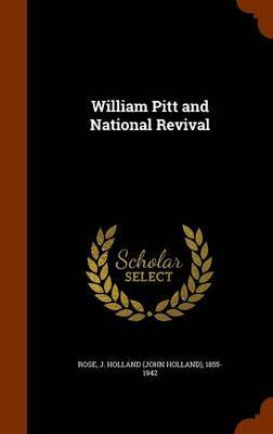 William Pitt and National Revival by J Holland 1855-1942 Rose
