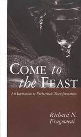 Come to the Feast by Richard N. Fragomeni image
