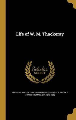 Life of W. M. Thackeray by Herman Charles 1839-1906 Merivale