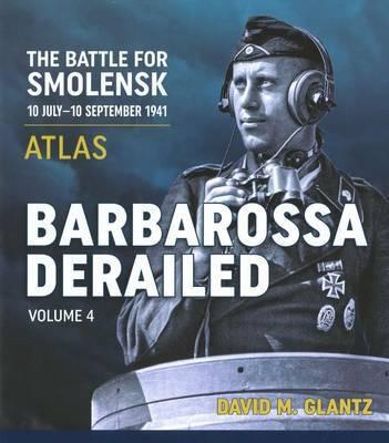 Barbarossa Derailed: Volume 4 by David M Glantz