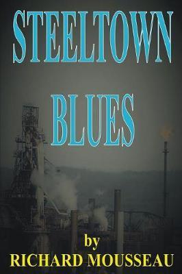 Steeltown Blues by Richard Mousseau image