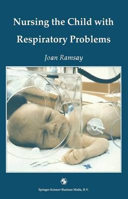 Nursing the Child with Respiratory Problems by Joan Ramsay