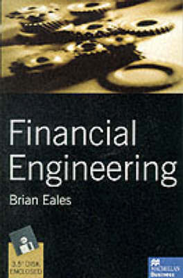 Financial Engineering by Brian A. Eales