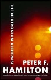 The Neutronium Alchemist (Night's Dawn #2) by Peter F Hamilton