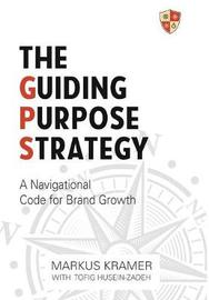 The Guiding Purpose Strategy by Markus Kramer