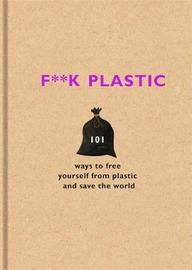 F**k Plastic by Various ~