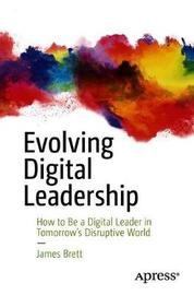 Evolving Digital Leadership by James Brett
