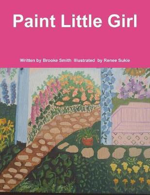 Paint Little Girl by Brooke Smith