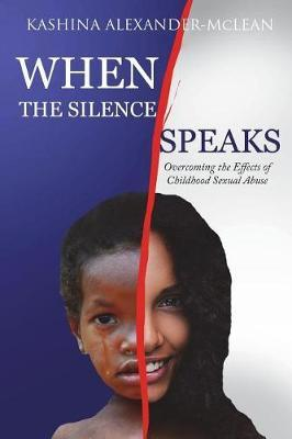 When the Silence Speaks by Kashina Alexander-McLean