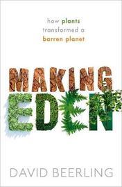 Making Eden by David Beerling