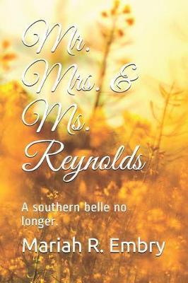 Mr. Mrs. & Ms. Reynolds by Mariah R Embry