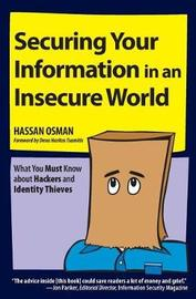 Securing Your Information in an Insecure World by Hassan Osman