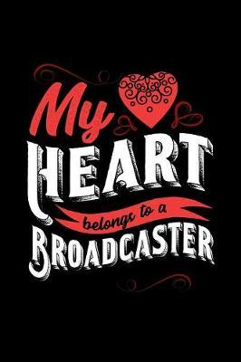 My Heart Belongs to a Broadcaster by Dennex Publishing image