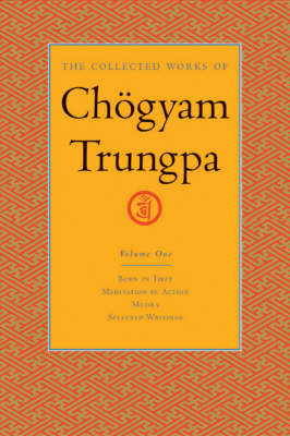 The Collected Works Of Chgyam Trungpa, Volume 1 by Chogyam Trungpa image