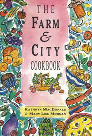 The Farm and City Cookbook by Kathryn Macdonald image