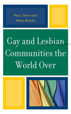 Gay and Lesbian Communities the World Over by Rita J Simon image