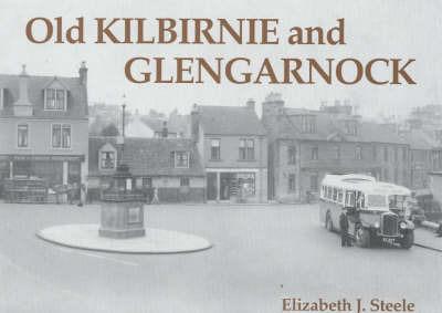 Old Kilbirnie and Glengarnock by Elizabeth J. Steele