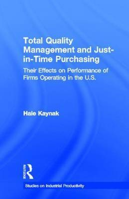 Total Quality Management and Just-in-Time Purchasing by Hale Kaynak