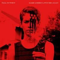 Make America Psycho Again by Fall Out Boy