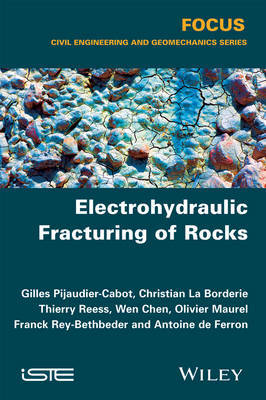 Electrohydraulic Fracturing of Rocks by Christian La Borderie