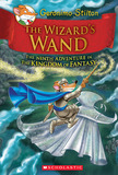 The Wizard's Wand (Geronimo Stilton and the Kingdom of Fantasy #9) by Geronimo Stilton