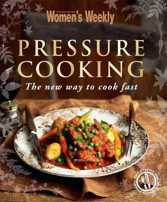 Pressure Cooking by Australian Women's Weekly image