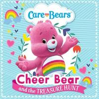 Care Bears: Cheer Bear and the Treasure Hunt Storybook by Care Bears