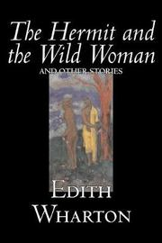 The Hermit and the Wild Woman and Other Stories by Edith Wharton image