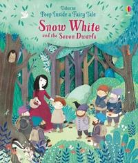 Peep Inside a Fairy Tale Snow White and the Seven Dwarfs by Anna Milbourne