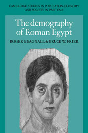 The Demography of Roman Egypt by Roger S Bagnall