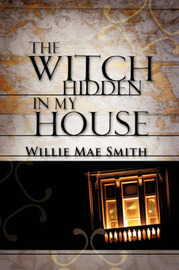 The Witch Hidden in My House by Willie Mae Smith image