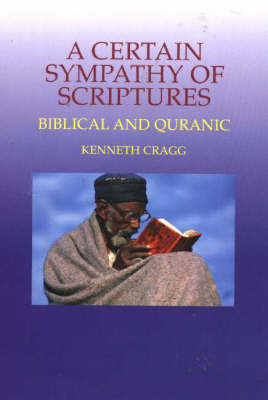 Certain Sympathy of Scriptures by Kenneth Cragg image