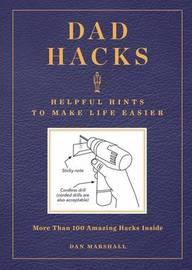 Dad Hacks by Dan Marshall