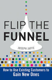 Flip the Funnel by Joseph Jaffe image