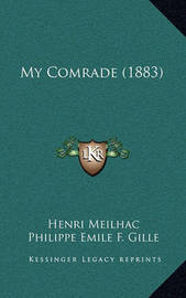 My Comrade (1883) by Henri Meilhac