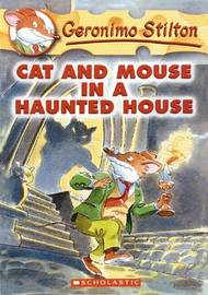 Cat and Mouse in A Haunted House (Geronimo Stilton #3) by Geronimo Stilton