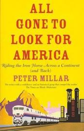 All Gone to Look for America by Peter Millar image