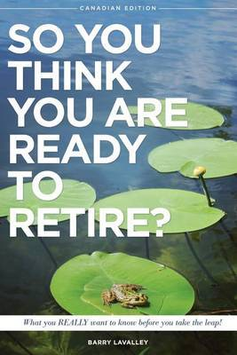 So You Think You Are Ready to Retire? by Barry LaValley image