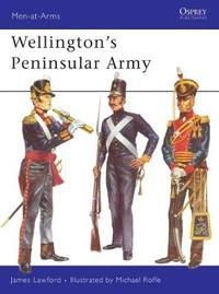 Wellington's Peninsular Army by James Lawford