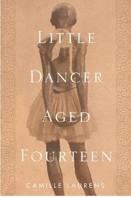Little Dancer Aged Fourteen by Camille Laurens image