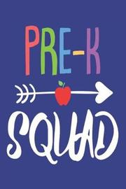 Pre-K Squad by Creative Juices Publishing
