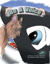 Be a Voice by Tracey Ozdemir