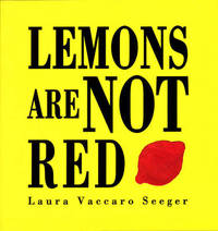 Lemons are Not Red by Laura Vaccaro Seeger image
